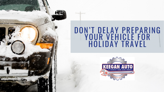 Don't Delay Preparing Your Vehicle for Holiday Travel